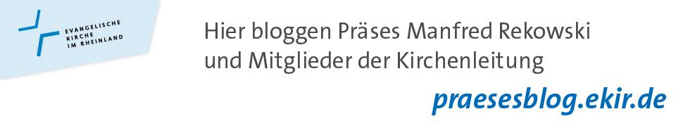 Präsesblog der Evangelischen Kirche im Rheinland